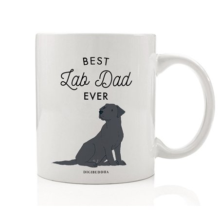 Best Lab Dad Ever Coffee Mug Gift Idea Daddy Father Man's Best Friend Family Pet Black Gray Labrador Retriever Rescue Dog Adoption 11oz Ceramic Tea Cup Christmas Birthday Present by Digibuddha DM0502 ()