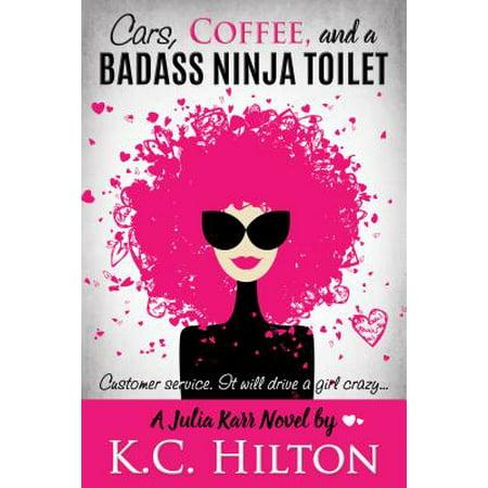 Cars, Coffee, and a Badass Ninja Toilet - eBook