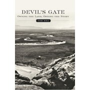 Devil's Gate : Owning the Land, Owning the Story