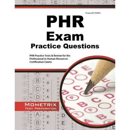 Phr Exam Practice Questions  Phr Practice Tests   Review For The Professional In Human Resources Certification Exams