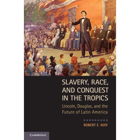Slavery, Race, and Conquest in the Tropics - (Slavery Race And Conquest In The Tropics)