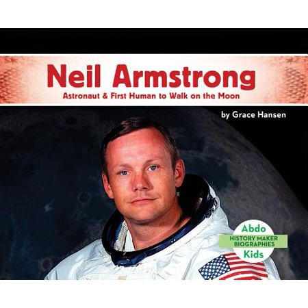 Neil Armstrong: Astronaut & First Human to Walk on the (Neil Armstrong Walked On The Moon Apush)
