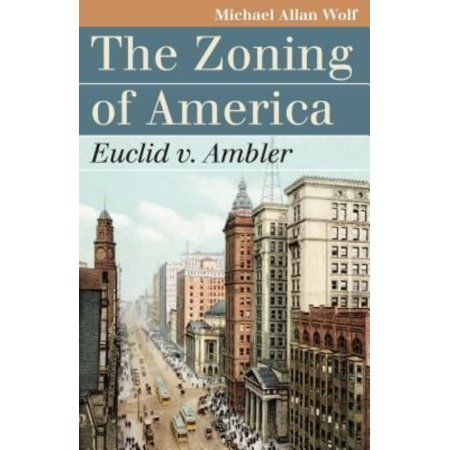 The Zoning Of America  Euclid V  Ambler