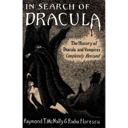 In Search of Dracula: The History of Dracula and Vampires