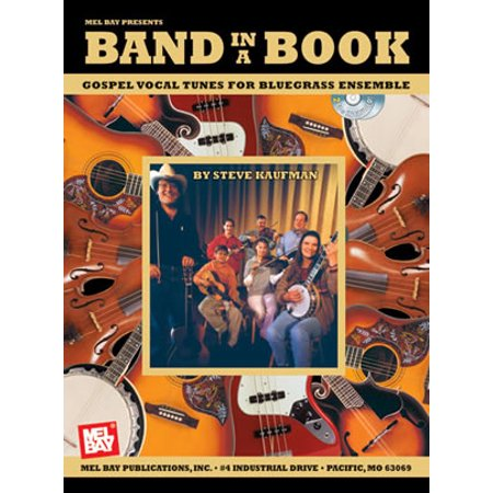 (Band in a Book: Gospel Vocal Tunes for Bluegrass Ensemble - by Steve Kaufman - 20424BCD)