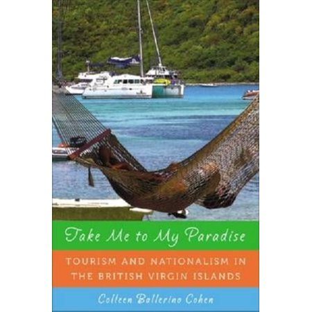 Take Me to My Paradise: Tourism and Nationalism in the British Virgin Islands