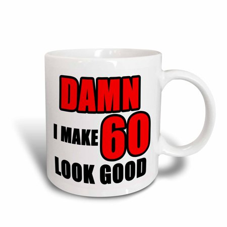 Make Ceramic Mug - 3dRose Damn I Make 60 Look Good Red - Ceramic Mug, 11-ounce