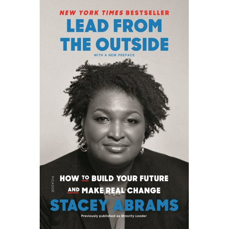 Lead from the Outside : How to Build Your Future and Make Real Change ()