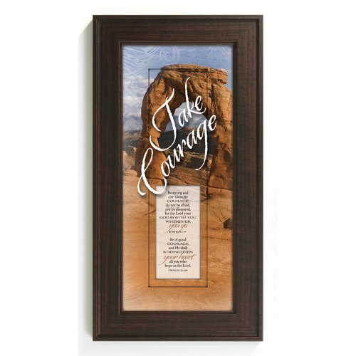 The James Lawrence Company Take Courage - Be Strong Framed Graphic Art