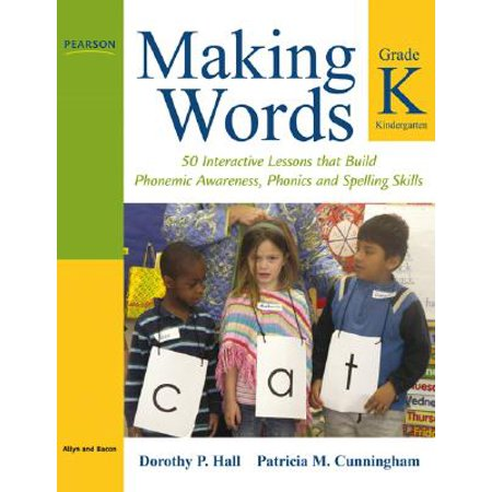 Making Words Kindergarten : 50 Interactive Lessons That Build Phonemic Awareness, Phonics, and Spelling Skills
