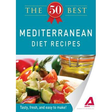 The 50 Best Mediterranean Diet Recipes - eBook (Best Mediterranean Cookbook 2019)