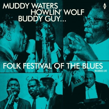 Folk Festival Of The Blues With Muddy Waters, Howlin Wolf, Buddy Guy,Sonny Boy Williamson, Willie Dixon / Various (Vinyl)