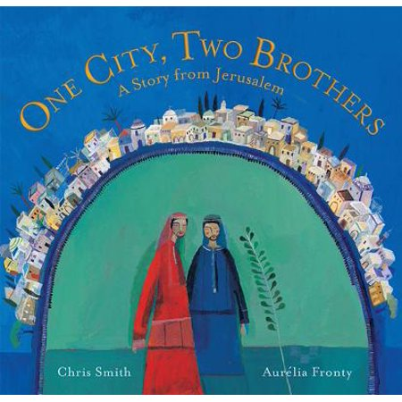 One City, Two Brothers : A Story from Jerusalem