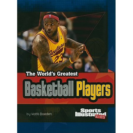 The World's Greatest Basketball Players : Revised and (Best Middle School Basketball Player)