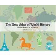 The New Atlas of World History : Global Events at a Glance