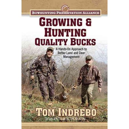 Growing   Hunting Quality Bucks  A Hands On Approach To Better Land And Deer Management
