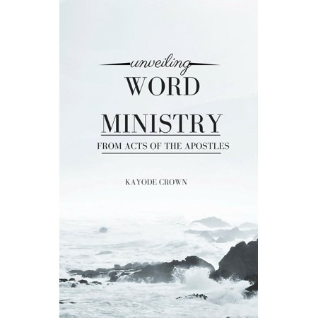 Unveiling Word Ministry From Acts of the Apostles -
