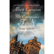 MR Campion's Fault : Margery Allingham's Albert Campion's New Mystery