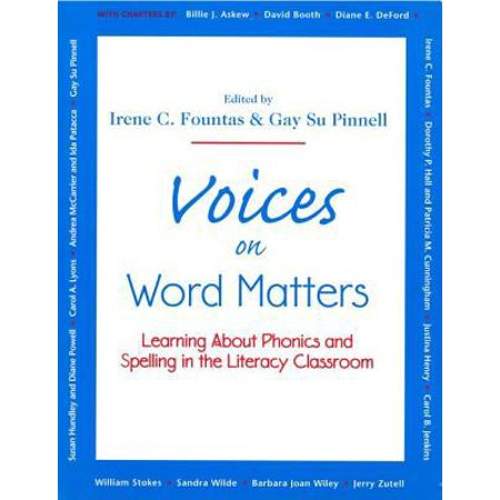 Voices On Word Matters  Learning About Phonics And Spelling In The Literacy Classroom