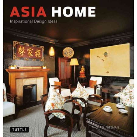 Asia Home: Inspirational Design Ideas by