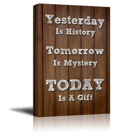 Canvas Print Wall Art Modern Home Decor Retro Style Quote on Canvas with Wooden Background - Yesterday is History Tomorrow is Mystery Today is a Gift - Ready to Hang - 24