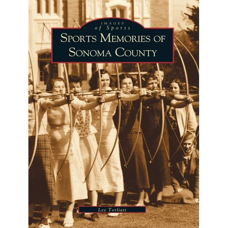 Sports Memories of Sonoma County - eBook (Sonoma County Directors)