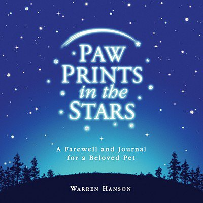 Paw Prints in the Stars : A Farewell and Journal for a Beloved Pet