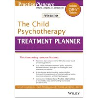 The Child Psychotherapy Treatment Planner : Includes Dsm-5 Updates