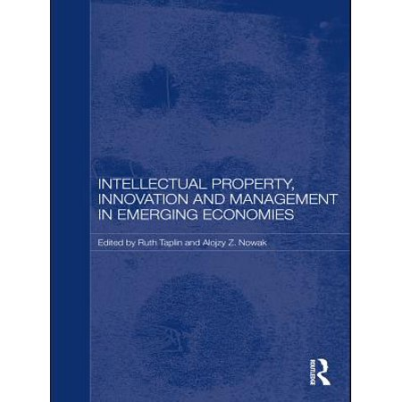 Intellectual Property, Innovation and Management in Emerging Economies -