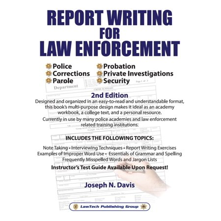 Report Writing for Law Enforcement - 2nd Edition -