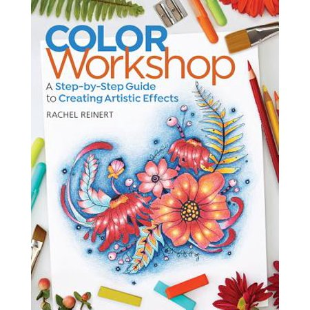 Coloring Workshop - Color Workshop : A Step-By-Step Guide to Creating Artistic Effects