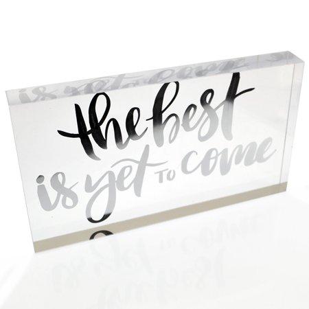NEW! OnDisplay Acrylic Block Decorative Desktop Sign - The Best Is Yet To Come - Metallic