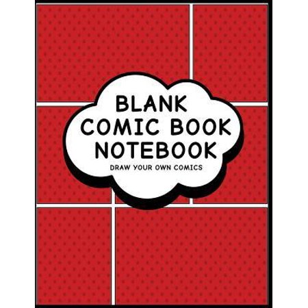 Blank Comic Book Notebook: Superhero Cool Design - Create Your Own Comic Book Strips, Variety of Templates For Comic Book Drawing Paperback - Make Up Your Own Superhero