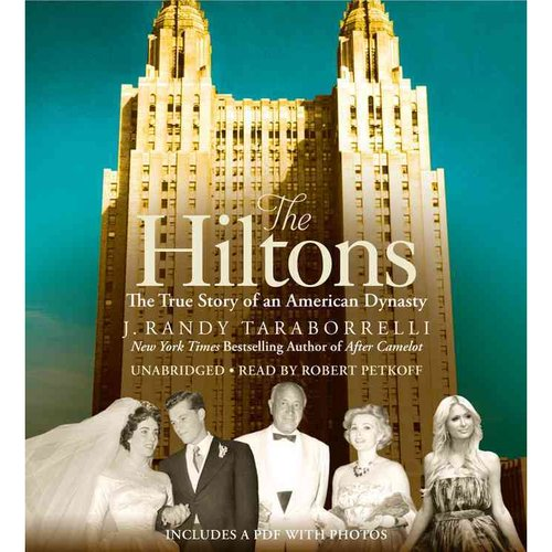 The Hiltons: The True Story of an American Dynasty: Includes PDF with Photos
