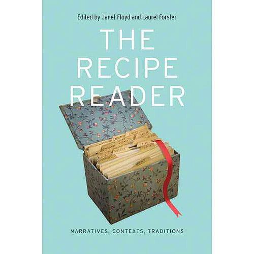 The Recipe Reader: Narratives, Contexts, Traditions