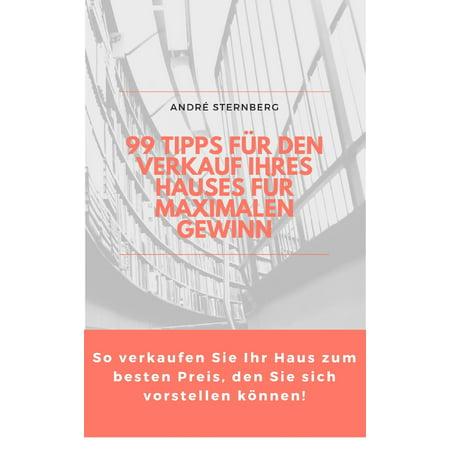99 Tipps für den Verkauf Ihres Hauses für maximalen Gewinn - eBook (Klar Verkauf)
