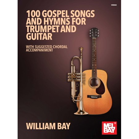 100 Gospel Songs and Hymns for Trumpet and Guitar -