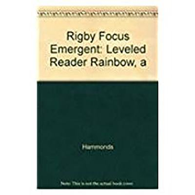Rigby Focus Emergent : Leveled Reader Rainbow, a