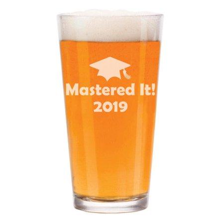 - 16 oz Beer Pint Glass Mastered It 2019 Graduation Masters Degree