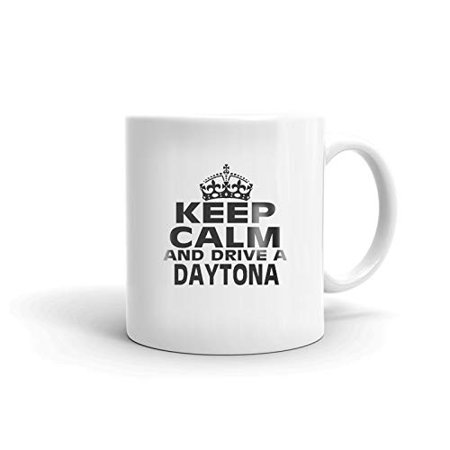 Daytona Driving (DODGE DAYTONA Keep Calm and Drive Coffee Tea Ceramic Mug Office Work Cup Gift 11 oz )