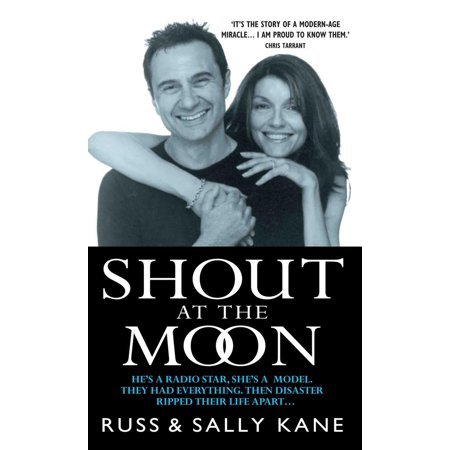 Shout at the Moon - He's a Radio Star, She's a Top Designer. They Had Everything, Then Disaster Ripped Their Life Apart… - eBook