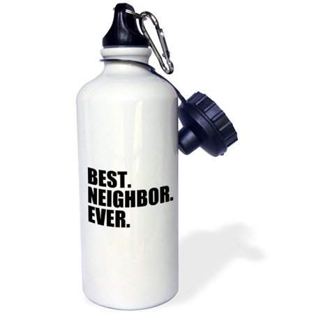 3dRose Best Neighbor Ever - Gifts for good neighbors - fun humorous funny neighborhood humor, Sports Water Bottle,
