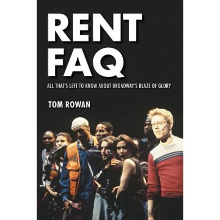 Rent FAQ : All That's Left to Know about Broadway's Blaze of Glory - Rent Broadway Halloween