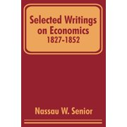 Selected Writings on Economics 1827-1852