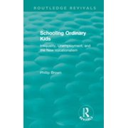 Routledge Revivals: Schooling Ordinary Kids (1987) - eBook