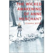 The Wicked Awakening of Anne Merchant : Book Two of the V Trilogy