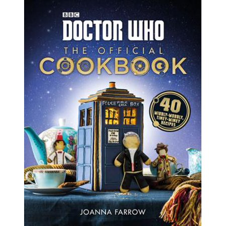 Doctor Who: The Official Cookbook : 40 Wibbly-Wobbly Timey-Wimey