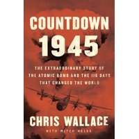 Countdown 1945: The Extraordinary Story of the 116 Days That Changed the World (Hardcover)(Large Print)
