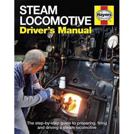 - Steam Locomotive Driver's Manual