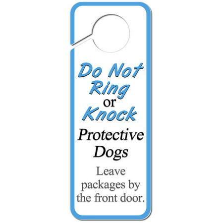 Do Not Ring or Knock Protective Dogs Leave Packages by the Front Door Plastic Door Knob Hanger Sign](Halloween Knock The Door)